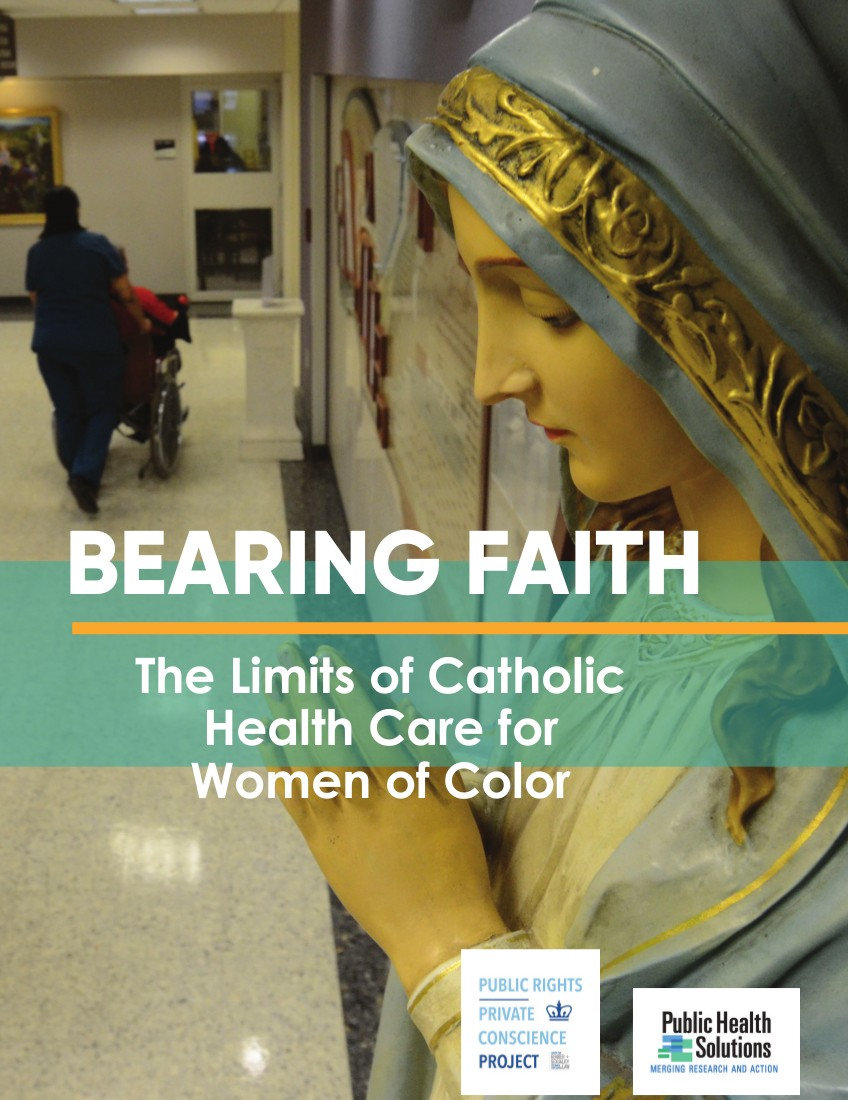 "Cover image for the report, ""Bearing Faith: The Limits of Catholic Health Care for Women of Color"""